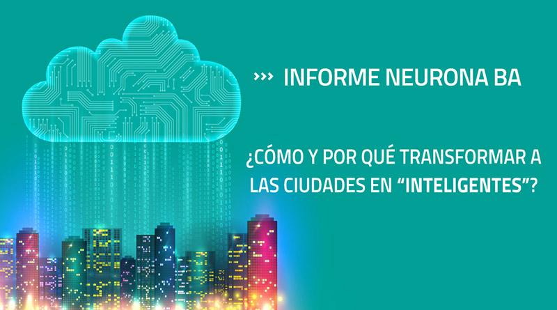 Informe Especial Smart Cities - Neurona Ba